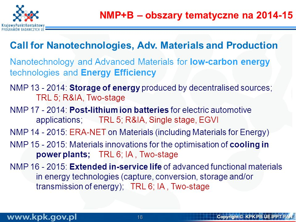 18 Copyright © KPK PB UE IPPT PAN Call for Nanotechnologies, Adv. Materials and Production Nanotechnology and Advanced Materials for low-carbon energy