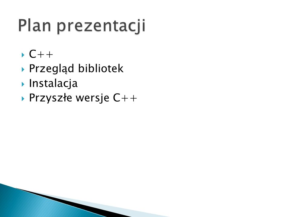 C++ Przegląd bibliotek Instalacja Przyszłe wersje C++