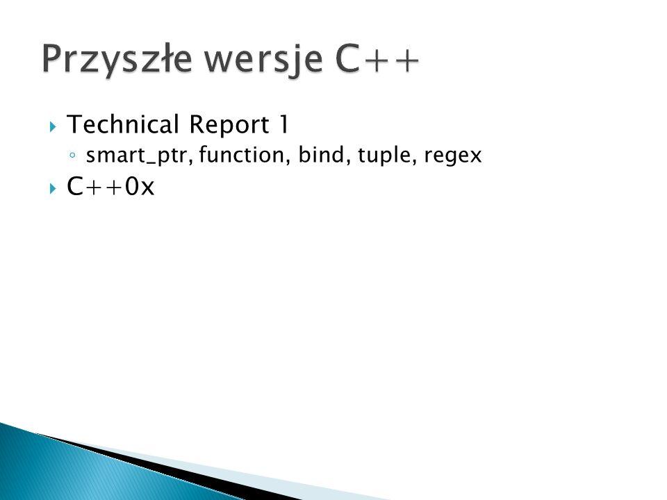 Technical Report 1 smart_ptr, function, bind, tuple, regex C++0x