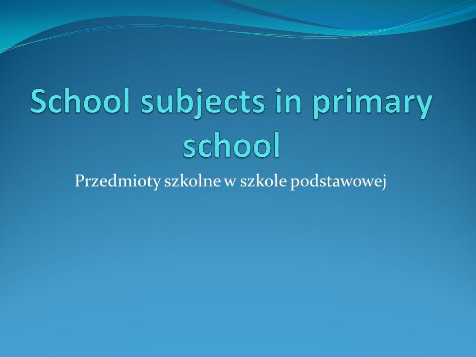 Przedmioty szkolne w szkole podstawowej