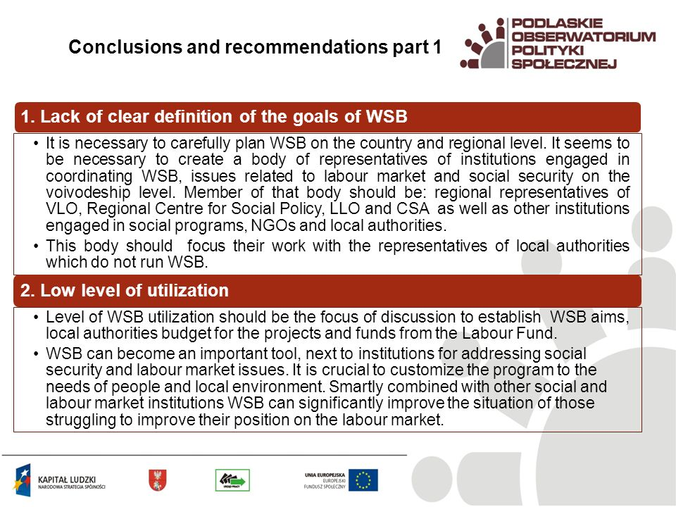 1. Lack of clear definition of the goals of WSB It is necessary to carefully plan WSB on the country and regional level. It seems to be necessary to c