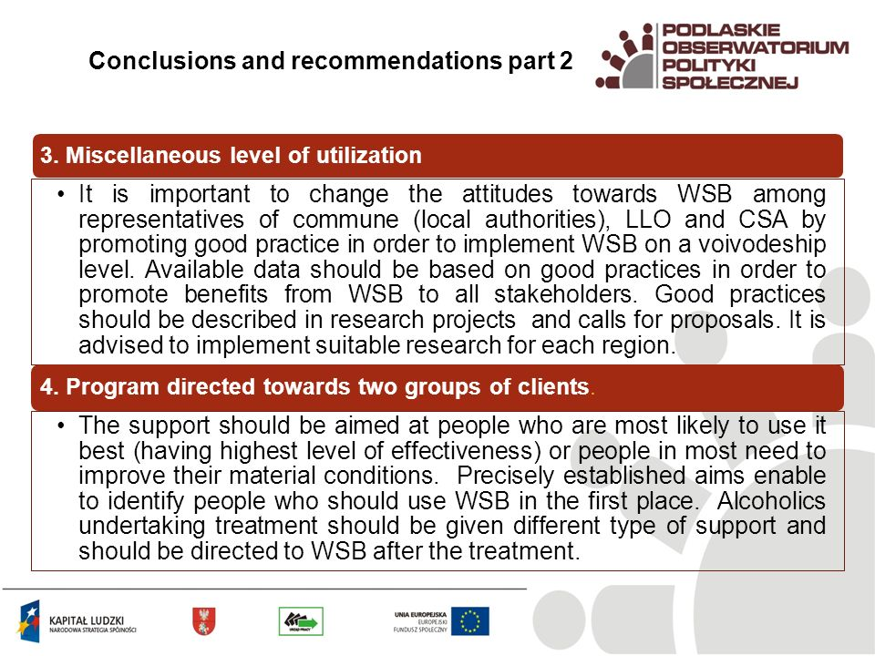 3. Miscellaneous level of utilization It is important to change the attitudes towards WSB among representatives of commune (local authorities), LLO an