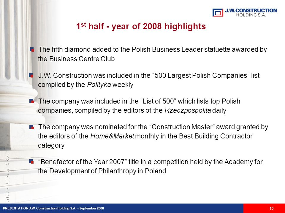 S t r i c t l y P r i v a t e & C o n f i d e n t i a l 13 The fifth diamond added to the Polish Business Leader statuette awarded by the Business Centre Club J.W.