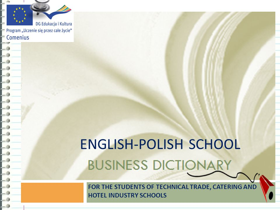 www.free-ppt-templates.com 1 ENGLISH-POLISH SCHOOL FOR THE STUDENTS OF TECHNICAL TRADE, CATERING AND HOTEL INDUSTRY SCHOOLS