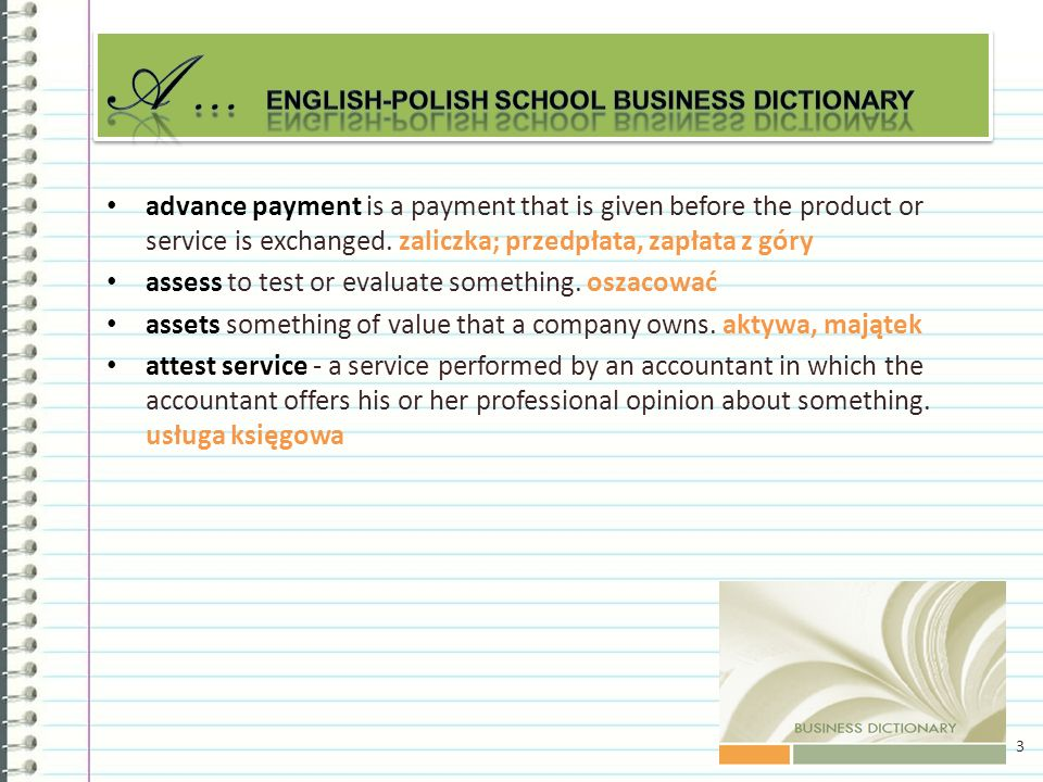 advance payment is a payment that is given before the product or service is exchanged.