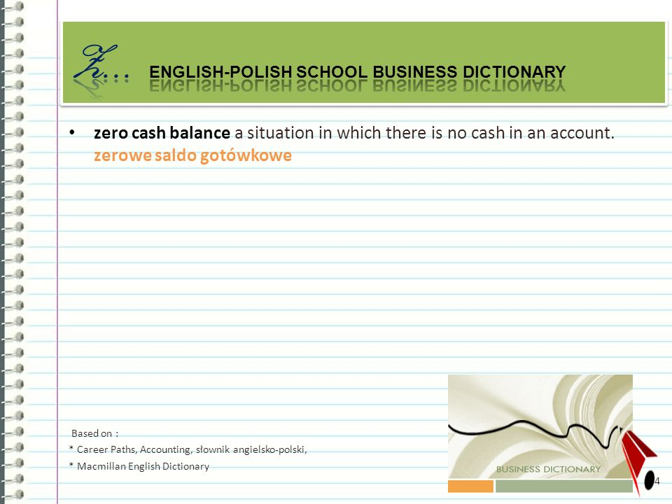 zero cash balance a situation in which there is no cash in an account.