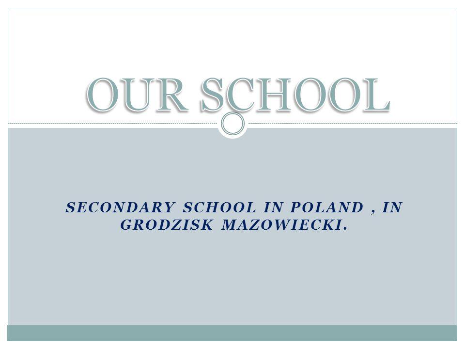 SECONDARY SCHOOL IN POLAND, IN GRODZISK MAZOWIECKI.