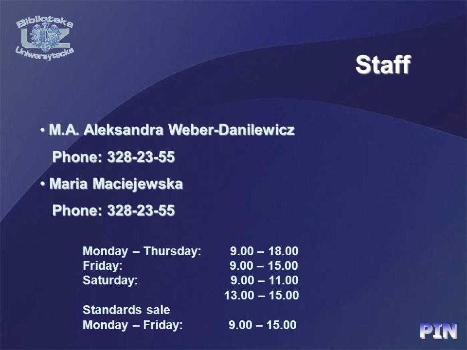 Staff M.A. Aleksandra Weber-Danilewicz M.A. Aleksandra Weber-Danilewicz Phone: 328-23-55 Phone: 328-23-55 Maria Maciejewska Maria Maciejewska Phone: 3