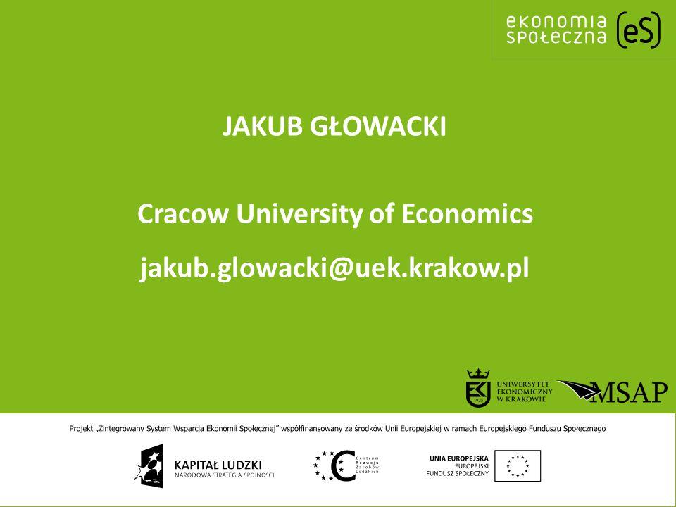 JAKUB GŁOWACKI Cracow University of Economics jakub.glowacki@uek.krakow.pl