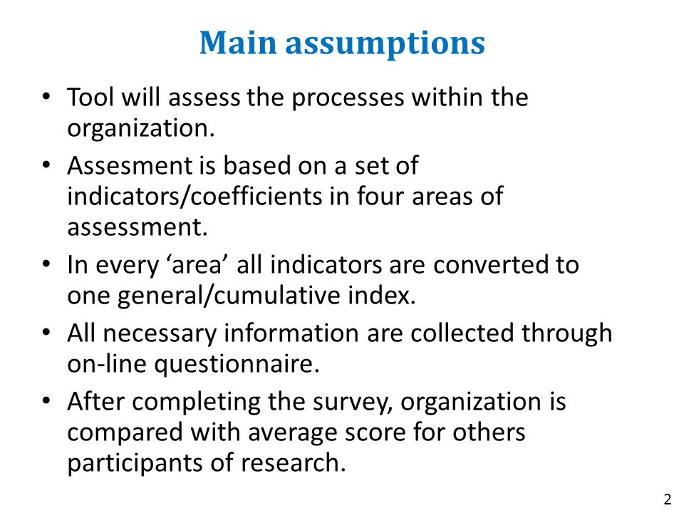 Main assumptions Tool will assess the processes within the organization.