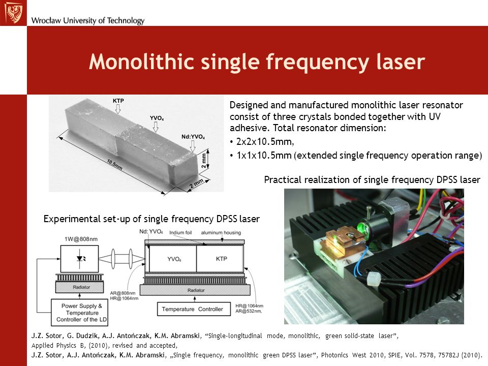 Monolithic single frequency laser Designed and manufactured monolithic laser resonator consist of three crystals bonded together with UV adhesive. Tot