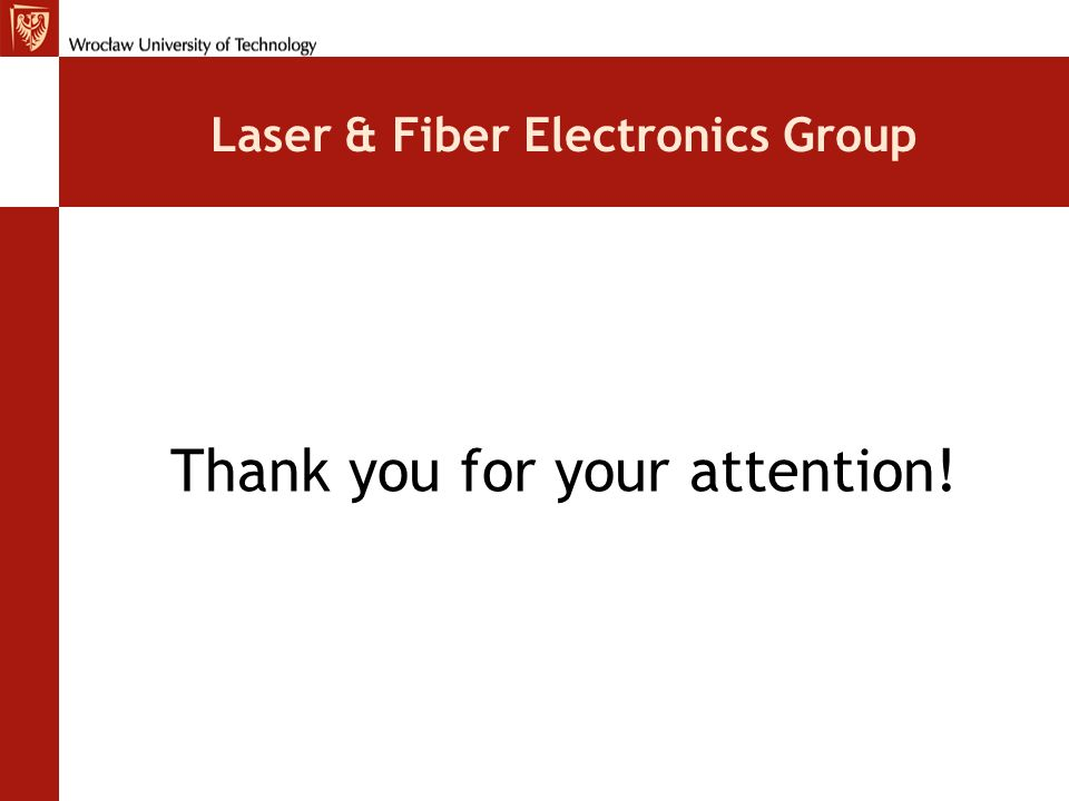 Laser & Fiber Electronics Group Thank you for your attention!