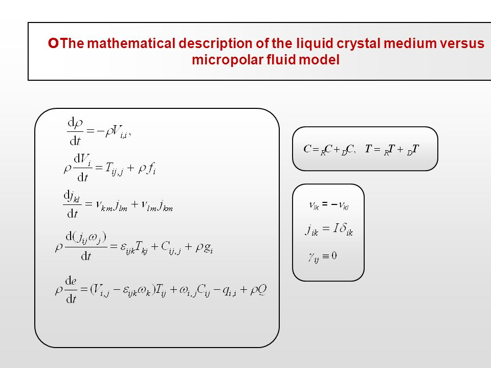 lk = – kl O The mathematical description of the liquid crystal medium versus micropolar fluid model