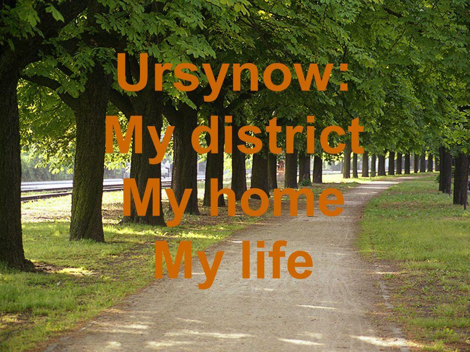 Ursynow: My district My home My life
