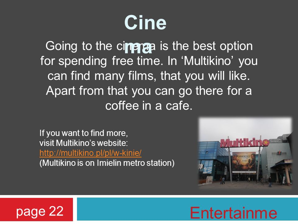 Going to the cinema is the best option for spending free time.