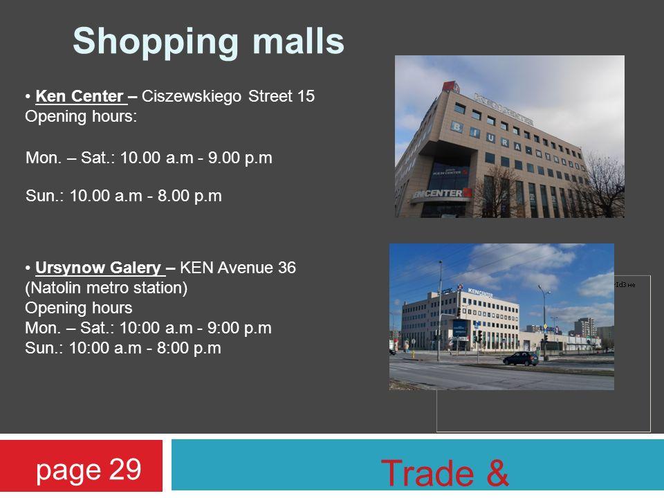 Shopping malls Ken Center – Ciszewskiego Street 15 Opening hours: Mon.