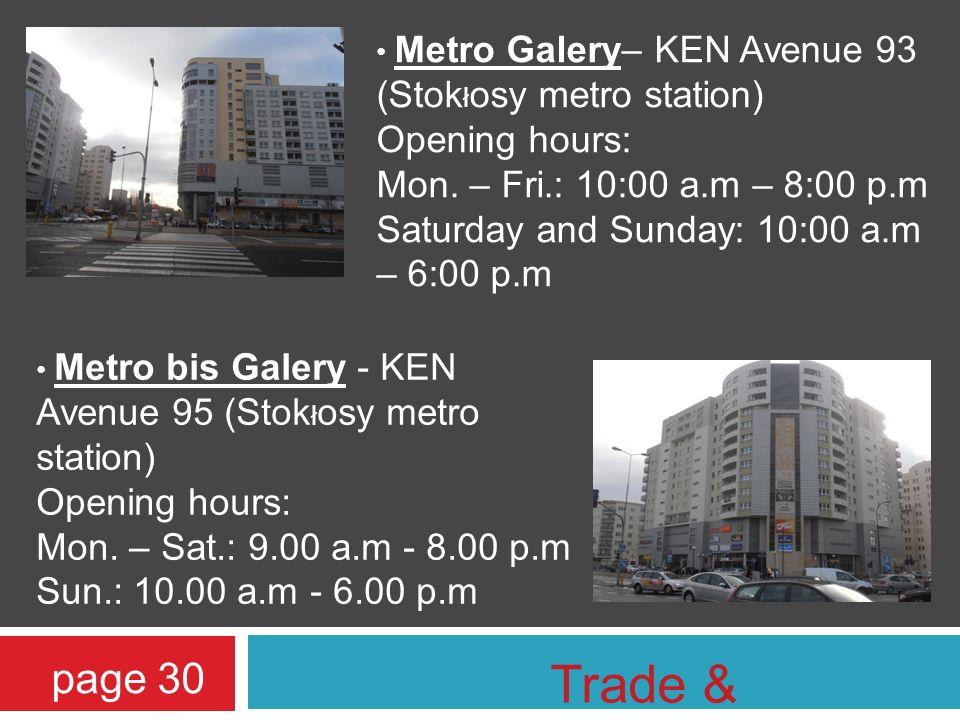 Metro Galery– KEN Avenue 93 (Stok ł osy metro station) Opening hours: Mon.
