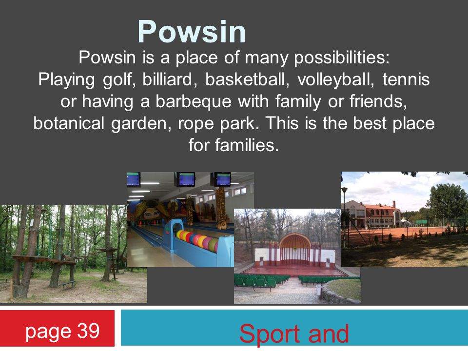 Powsin is a place of many possibilities: Playing golf, billiard, basketball, volleyball, tennis or having a barbeque with family or friends, botanical garden, rope park.