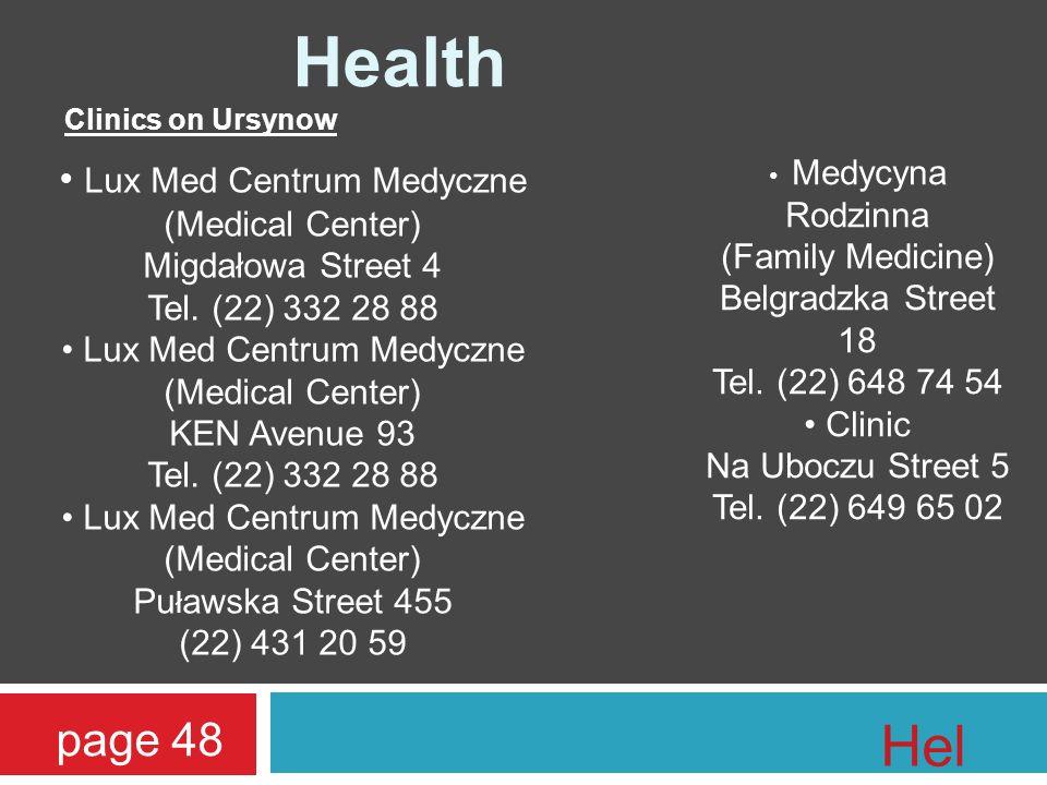 Health Clinics on Ursynow Lux Med Centrum Medyczne (Medical Center) Migdałowa Street 4 Tel.