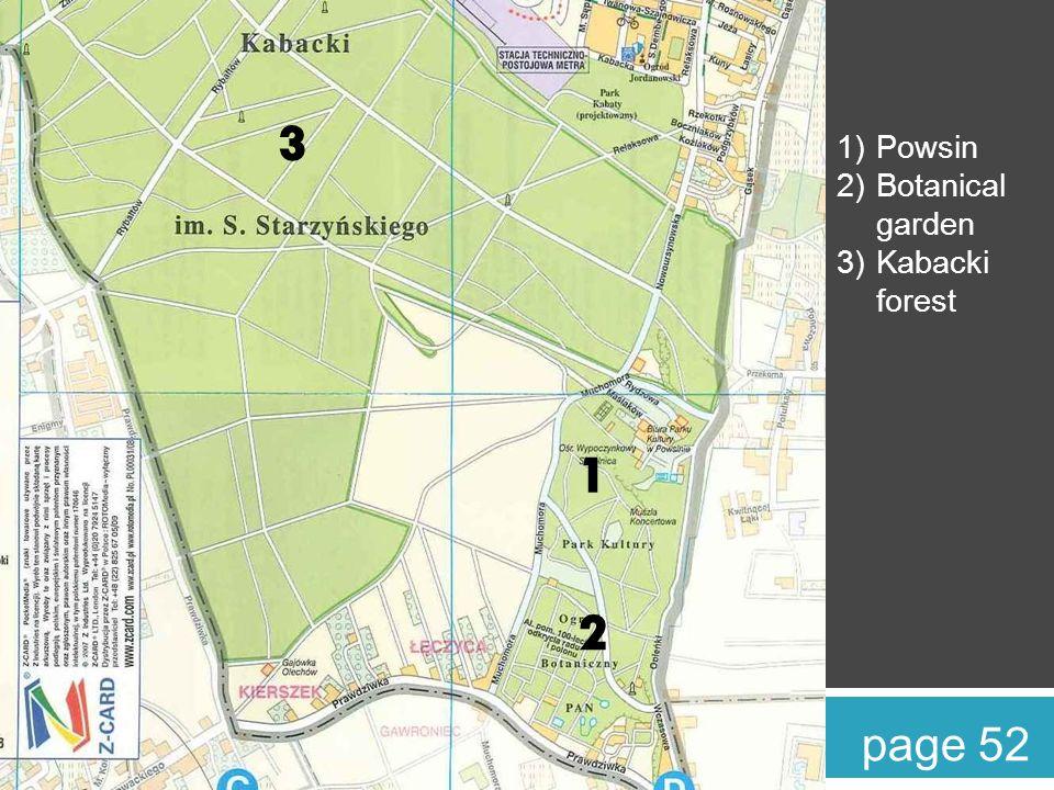 1)Powsin 2)Botanical garden 3)Kabacki forest page 52