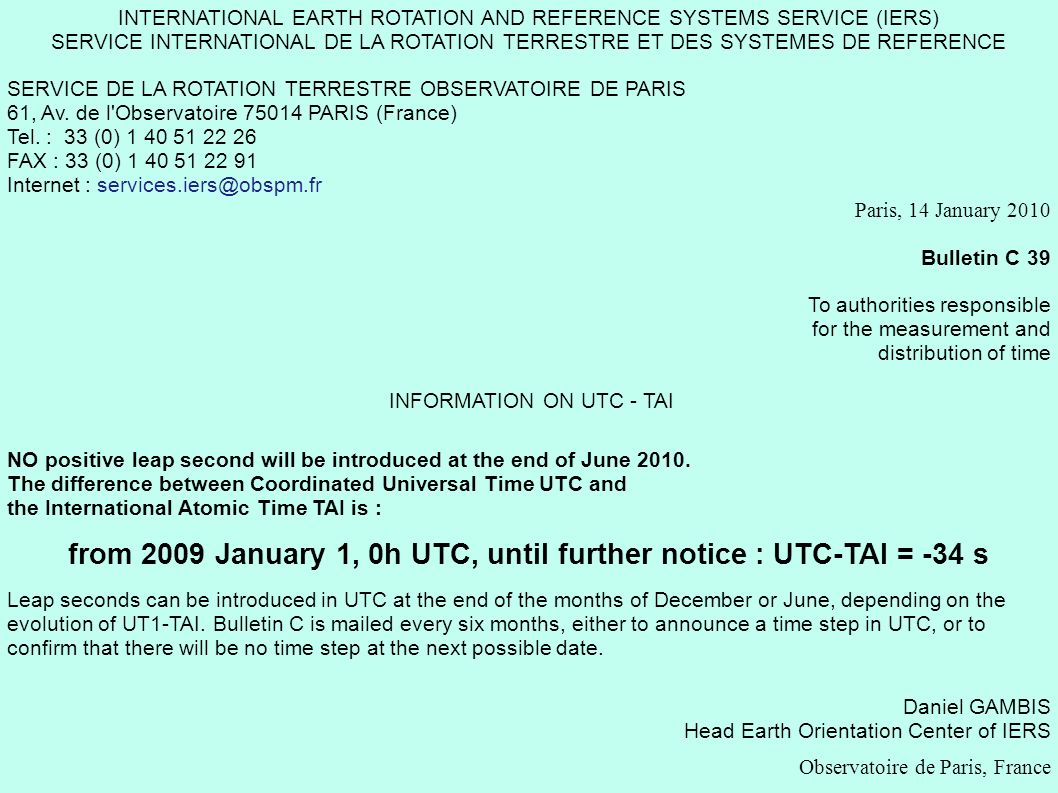 INTERNATIONAL EARTH ROTATION AND REFERENCE SYSTEMS SERVICE (IERS) SERVICE INTERNATIONAL DE LA ROTATION TERRESTRE ET DES SYSTEMES DE REFERENCE SERVICE