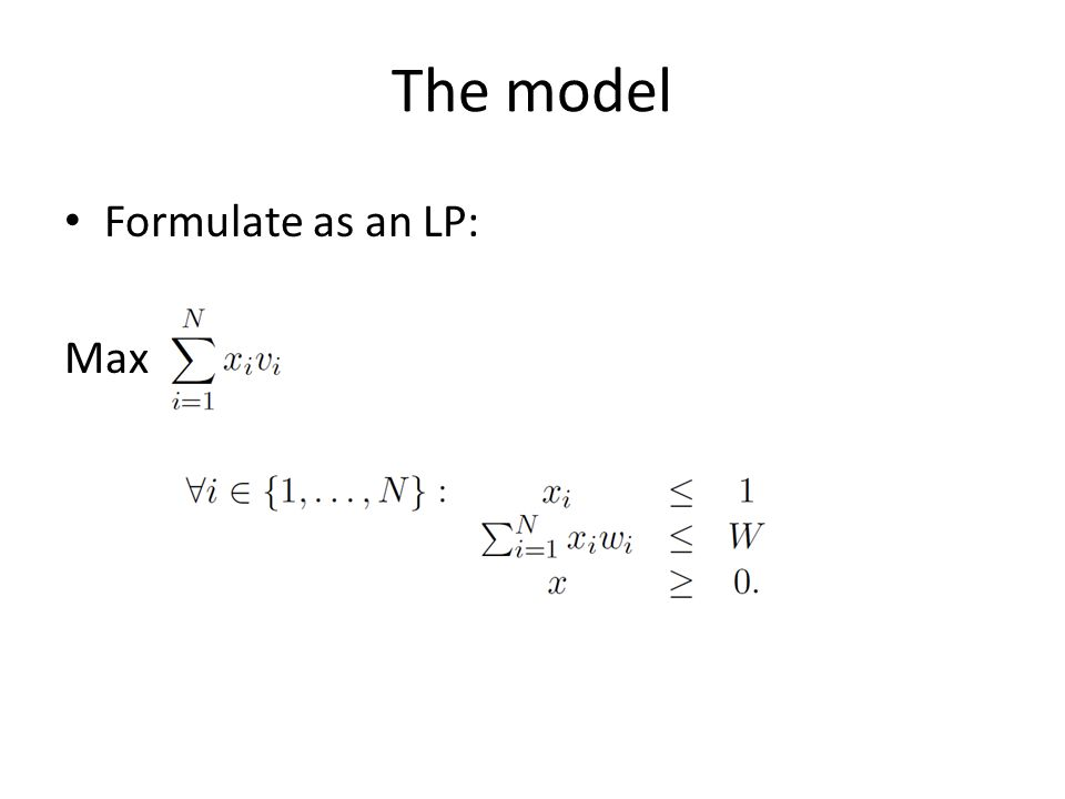 The model Formulate as an LP: Max