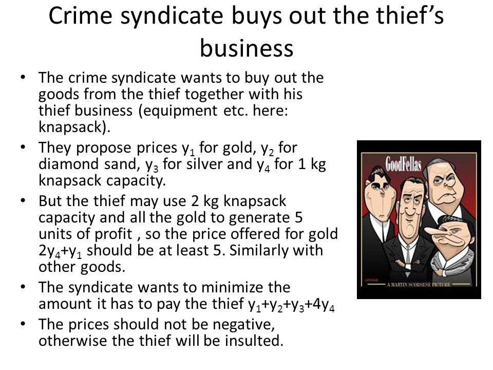 Crime syndicate buys out the thiefs business The crime syndicate wants to buy out the goods from the thief together with his thief business (equipment