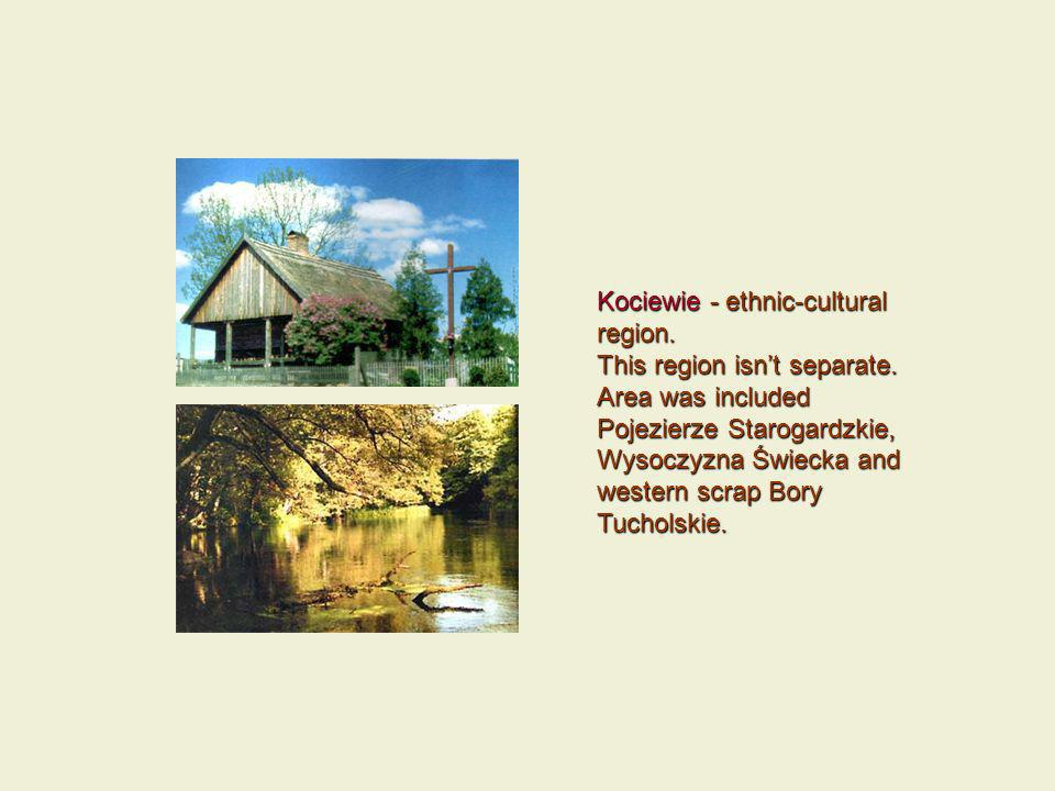 Kociewie - ethnic-cultural region. This region isnt separate.