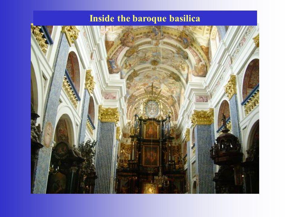 Inside the baroque basilica