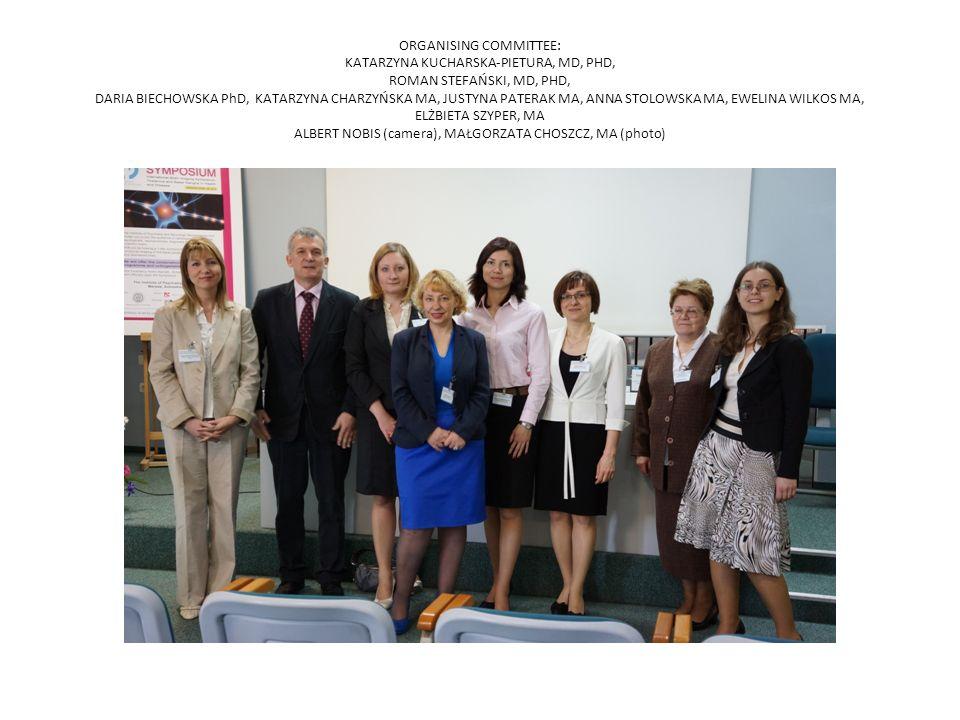 ORGANISING COMMITTEE: KATARZYNA KUCHARSKA-PIETURA, MD, PHD, ROMAN STEFAŃSKI, MD, PHD, DARIA BIECHOWSKA PhD, KATARZYNA CHARZYŃSKA MA, JUSTYNA PATERAK M