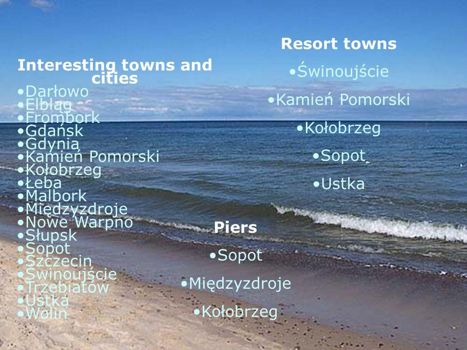 Piers Sopot Międzyzdroje Kołobrzeg Resort towns Świnoujście Kamień Pomorski Kołobrzeg Sopot Ustka Interesting towns and cities Darłowo Elbląg Frombork