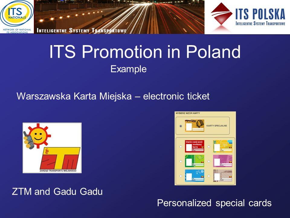 ITS Promotion in Poland Example Warszawska Karta Miejska – electronic ticket ZTM and Gadu Gadu Personalized special cards