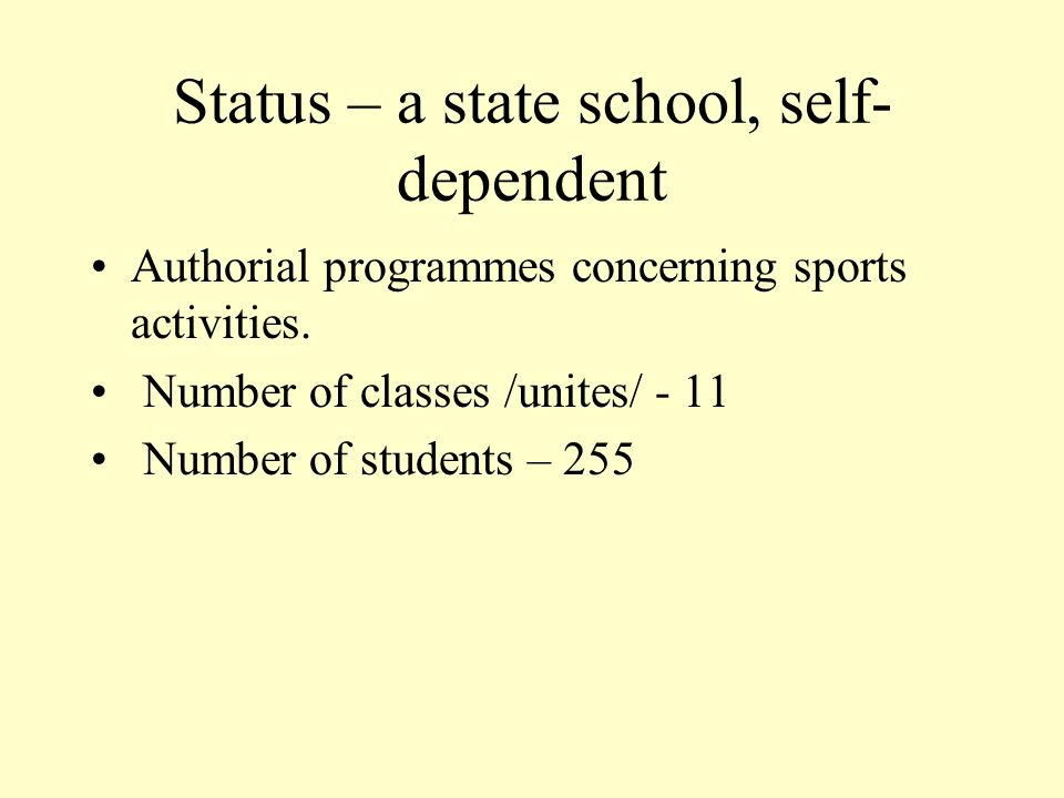 Status – a state school, self- dependent Authorial programmes concerning sports activities.