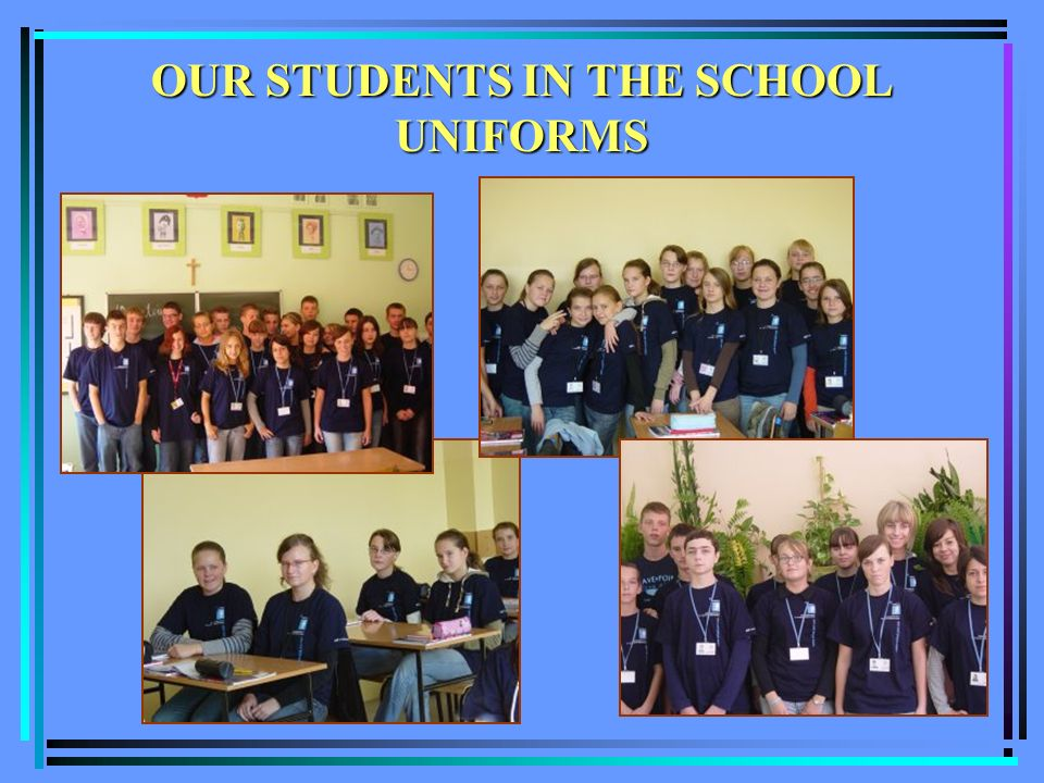 OUR STUDENTS IN THE SCHOOL UNIFORMS