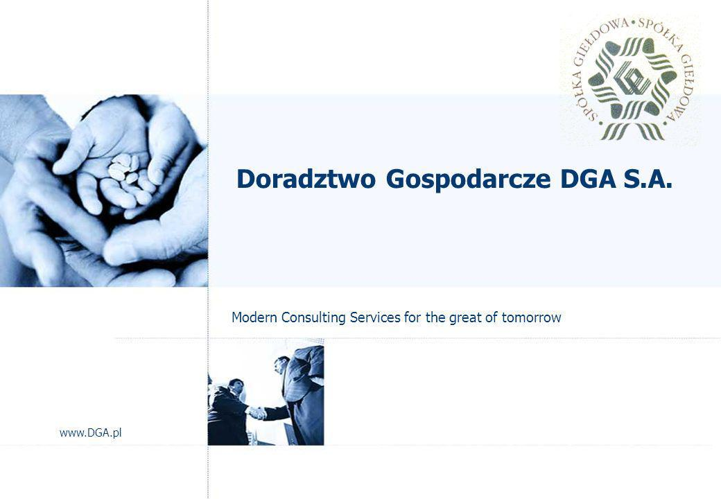 page 1 © DGA 2004 Doradztwo Gospodarcze DGA S.A. Modern Consulting Services for the great of tomorrow www.DGA.pl