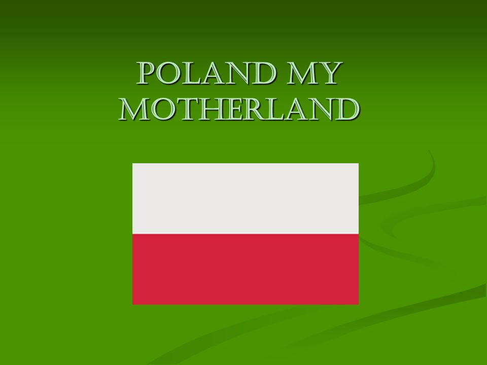 Poland my motherland