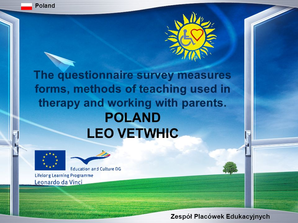 Zespół Placówek Edukacyjnych Poland The questionnaire survey measures forms, methods of teaching used in therapy and working with parents.