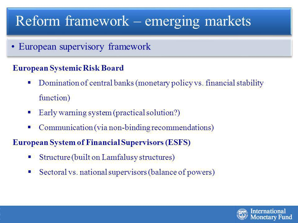 European Systemic Risk Board Domination of central banks (monetary policy vs.