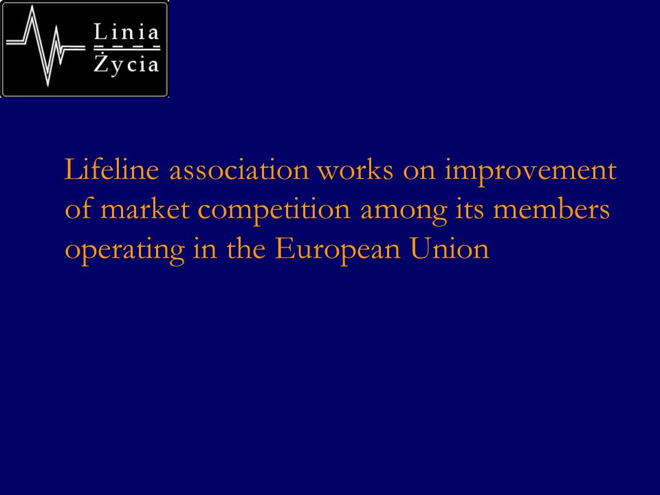 Lifeline association works on improvement of market competition among its members operating in the European Union