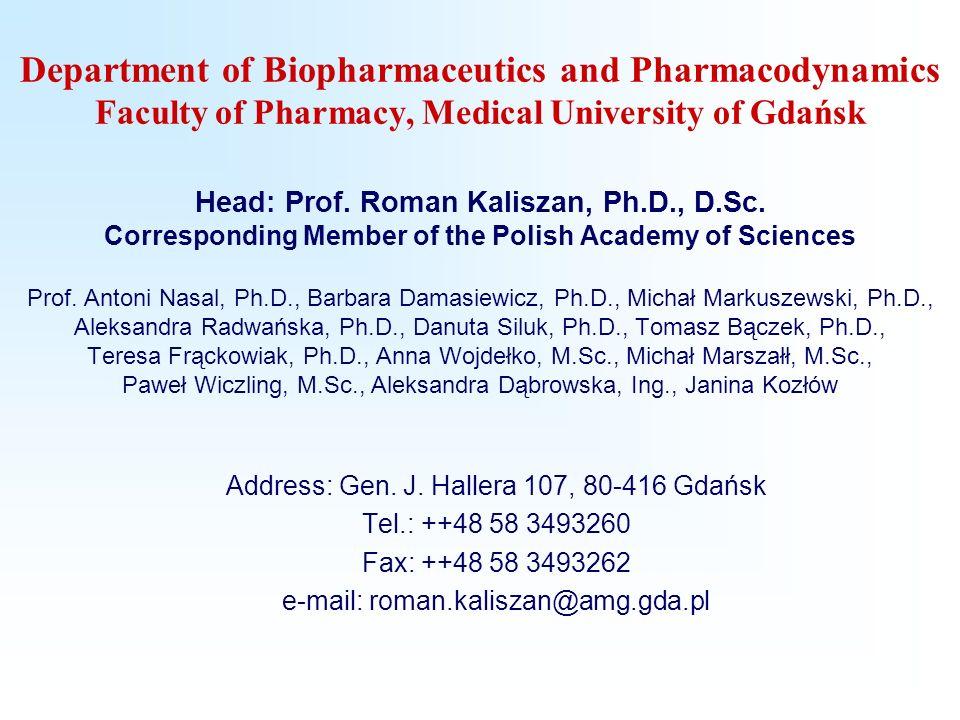 Department of Biopharmaceutics and Pharmacodynamics Faculty of Pharmacy, Medical University of Gdańsk Head: Prof. Roman Kaliszan, Ph.D., D.Sc. Corresp