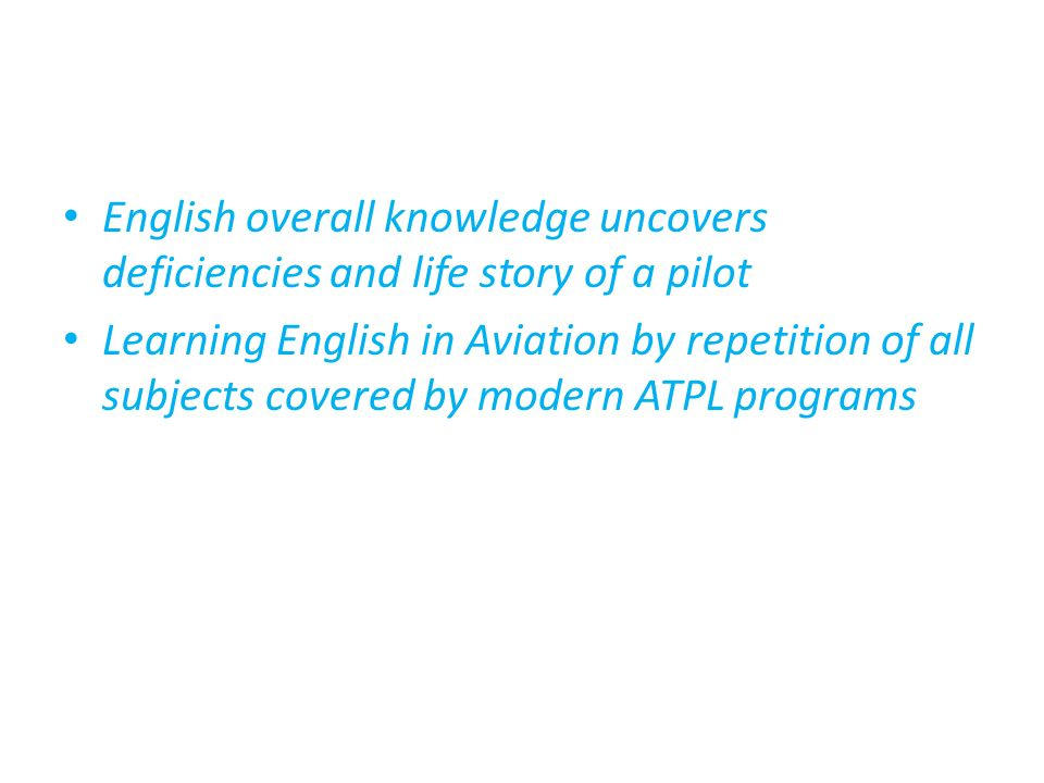 English overall knowledge uncovers deficiencies and life story of a pilot Learning English in Aviation by repetition of all subjects covered by modern