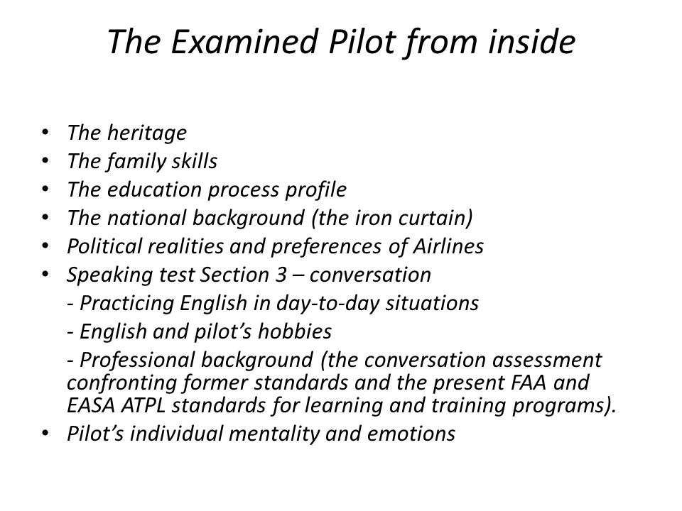The Examined Pilot from inside The heritage The family skills The education process profile The national background (the iron curtain) Political reali