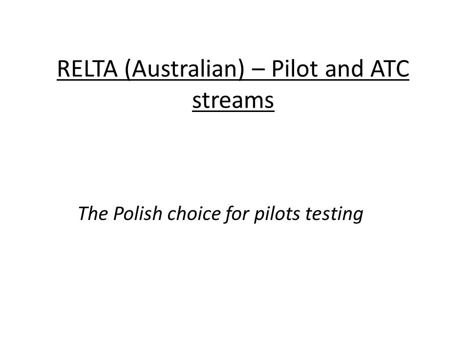 RELTA (Australian) – Pilot and ATC streams The Polish choice for pilots testing