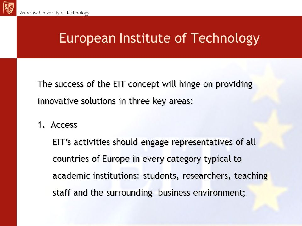 The success of the EIT concept will hinge on providing innovative solutions in three key areas: 1.