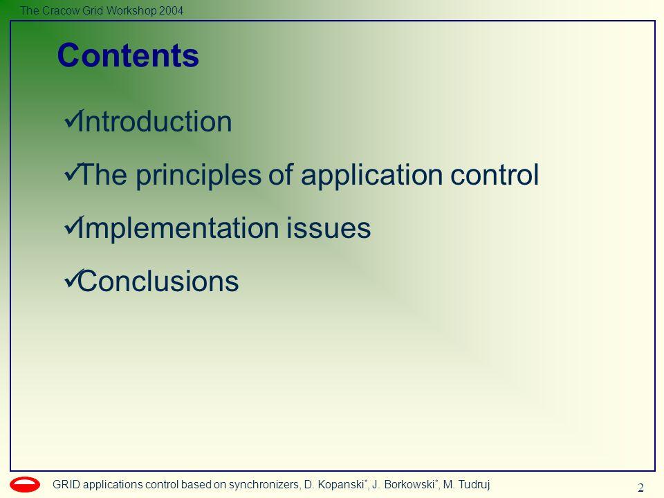 2 GRID applications control based on synchronizers, D. Kopanski *, J. Borkowski *, M. Tudruj The Cracow Grid Workshop 2004 Introduction The principles