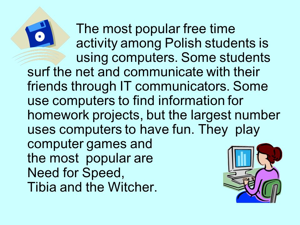 The most popular free time activity among Polish students is using computers.