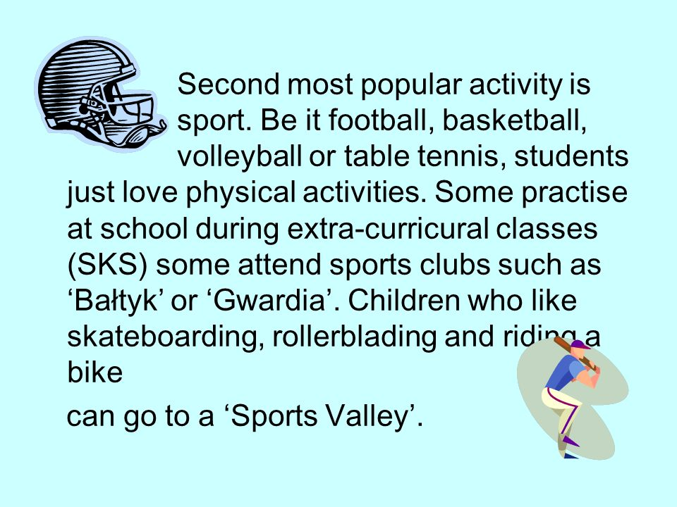 Second most popular activity is sport.