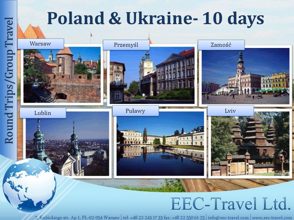 Poland & Ukraine- 10 days Przemyśl Warsaw Zamość Lublin Puławy Lviv
