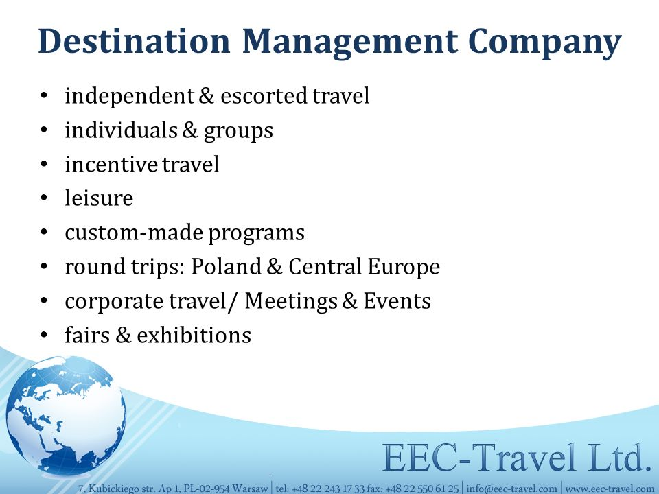 Destination Management Company independent & escorted travel individuals & groups incentive travel leisure custom-made programs round trips: Poland & Central Europe corporate travel/ Meetings & Events fairs & exhibitions