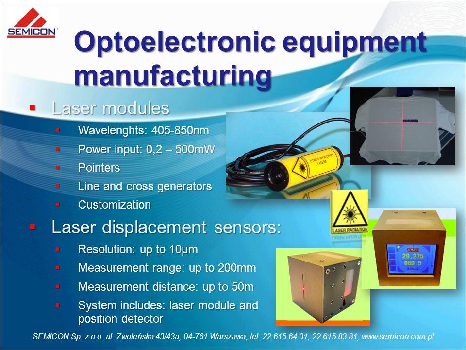 SEMICON Sp. z o.o. ul. Zwoleńska 43/43a, 04-761 Warszawa; tel. 22 615 64 31, 22 615 83 81; www.semicon.com.pl Laser modules Laser modules Wavelenghts: